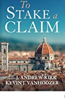 To Stake a Claim: Mission and the Western Crisis of Knowledge