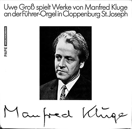 Uwe Groß spielt Werke von Manfred Kluge an der Führer.Orgel in Cloppenburg St. Joseph - Vinyl LP