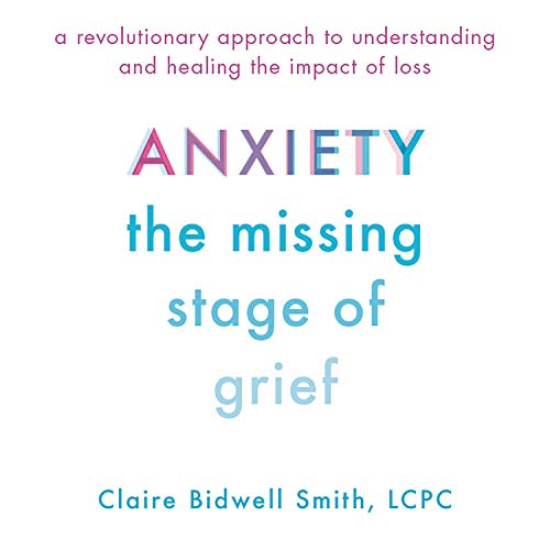 Anxiety: The Missing Stage of Grief  By  cover art