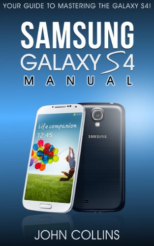 Samsung Galaxy S4 Manual: Your Guide to Mastering the Galaxy S IV ...