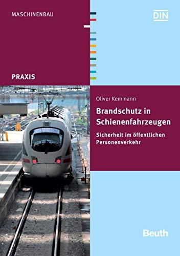 Brandschutz in Schienenfahrzeugen: Sicherheit im öffentlichen Personenverkehr (Beuth Praxis)