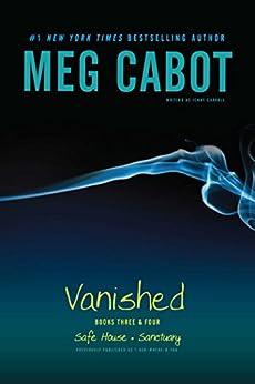 Vanished Books Three & Four: Safe House; Sanctuary by [Meg Cabot]