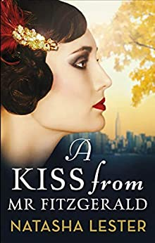 A Kiss From Mr Fitzgerald: A captivating love story set in 1920s New York, from the New York Times bestseller by [Natasha Lester]