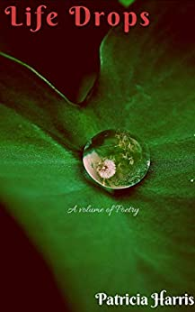 Life Drops by [Patricia Harris]