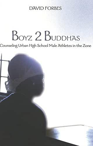Boyz 2 Buddhas: Counseling Urban High School Male Athletes in the Zone