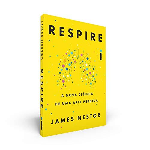Respire: A Nova Ciência de Uma Arte Perdida