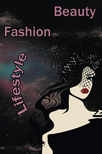 Beauty fashion lifestyle: diary notebook for beauty girls ,100 lined pages for inspiration, Size 6 x 9 inches