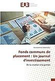 Fonds communs de placement : Un journal d'investissement: De la création à la gestion