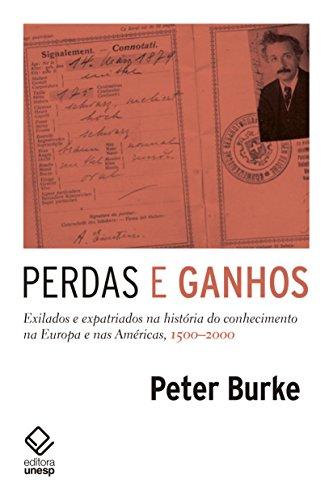 Perdas e ganhos: Exilados e expatriados na história do conhecimento na Europa e nas Américas, 1500-2000