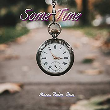 Some Time