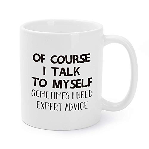 Tassen Kaffee / Teetassen Urlaub / Weißer Elefant / Geburtstag / Bürogeschenke für Freunde / Familien / Mitarbeiter Natürlich Ich spreche mit mir selbst Manchmal brauche ich Expertenrat GA-5