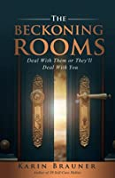 The Beckoning Rooms: Deal with Them or They'll Deal with You