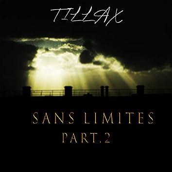 Sans Limites, Pt.2