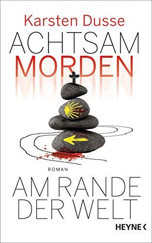 Achtsam morden am Rande der Welt: Roman (Achtsam morden-Reihe 3)