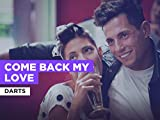 Come Back My Love al estilo de Darts