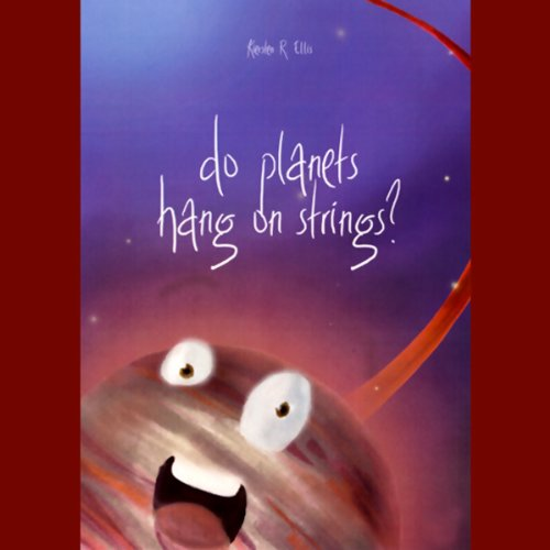 Do Planets Hang on Strings? audiobook cover art