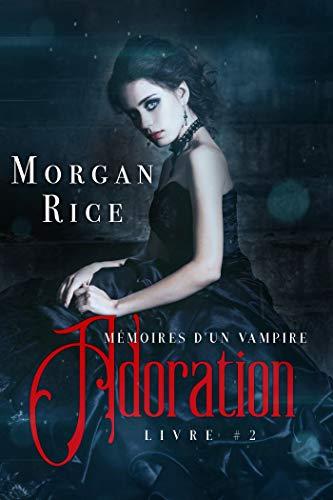 Adoration: Mémoires D'un Vampire – Livre Deux (French Edition)