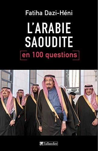 Larabie Saoudite En 100 Questions