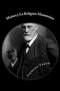 Moises y La Religión Monoteista par Sigmund Freud
