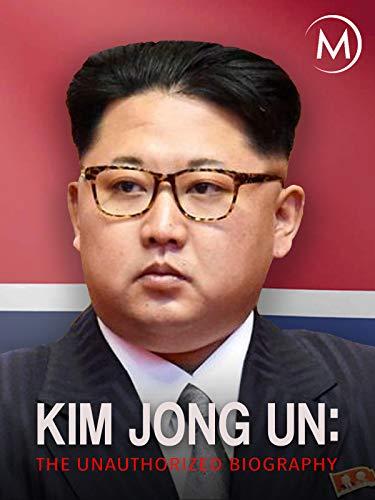 Kim Jong Un: The Unauthorized Biography