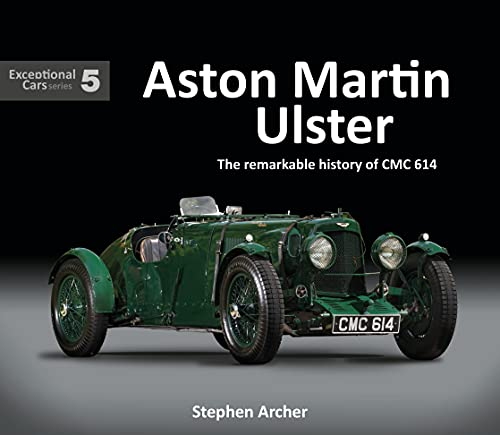 Aston Martin Ulster: The Remarkable History of CMC 614: Exceptional Cars 5