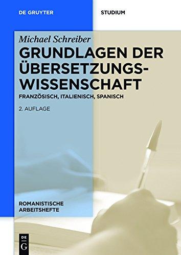 Grundlagen der Übersetzungswissenschaft: Französisch, Italienisch, Spanisch (Romanistische Arbeitshefte 49)