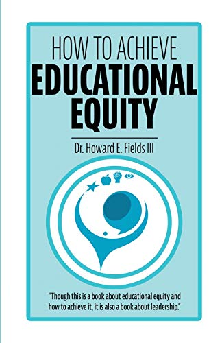 Compare Textbook Prices for How to Achieve Educational Equity  ISBN 9781736931813 by Fields III, Dr. Howard Earl