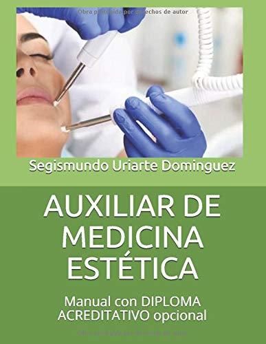 AUXILIAR DE MEDICINA ESTÉTICA: Manual con DIPLOMA ACREDITATIVO opcional