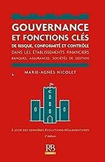Gouvernance et fonctions clés de risque, conformité et contrôle dans les établissements financiers - Banques, assurances, sociétés de gestion de Marie-Agnès Nicolet