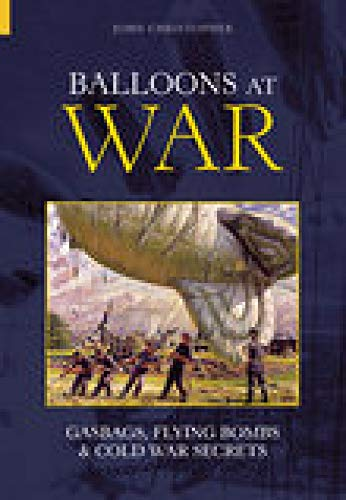 Balloons at War: Gasbags, Flying Bombs & Cold War Secrets (Revealing History (Paperback))