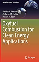 Oxyfuel Combustion for Clean Energy Applications (Green Energy and Technology)