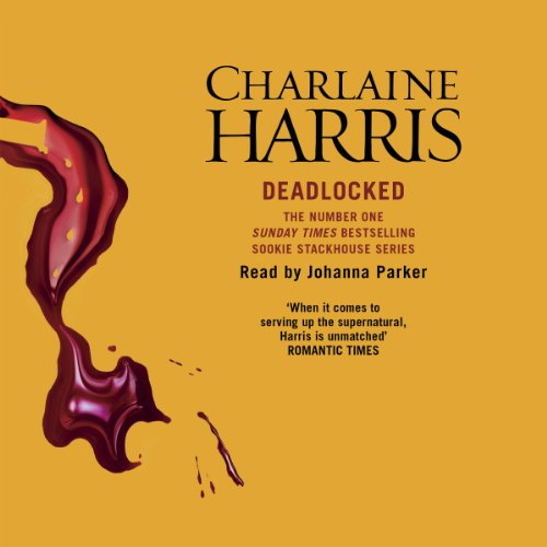 Deadlocked: Sookie Stackhouse Southern Vampire Mystery, Book 12