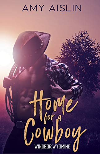 Home for a Cowboy (Windsor, Wyoming Book 1) by [Amy Aislin]