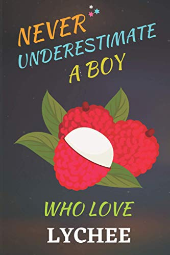 Preisvergleich Produktbild Never Underestimate A Boy Who Love LYCHEE: New Cute Notebook Journal For LYCHEE Lovers / Funny Gift Notebook Idea For Boys / Note Taking And Jotting ... x 9 inch, College Ruled Lined Paper, 110 Page.
