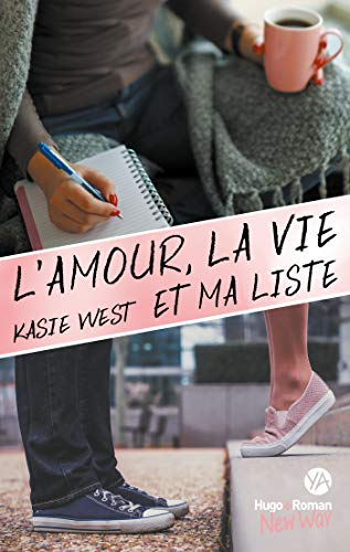 L'amour, la vie et ma liste (New Way) par [Kasie West, Pauline Vidal]