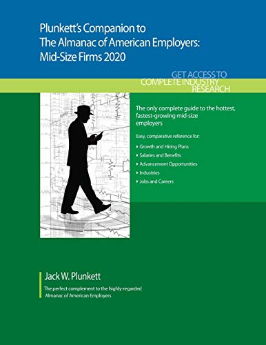 Plunkett's Companion to the Almanac of American Employers: Mid-size Firms 2020