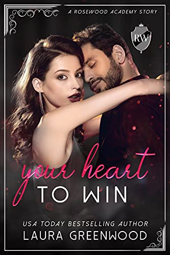 Your Heart To Win Laura Greenwood Rosewood Academy