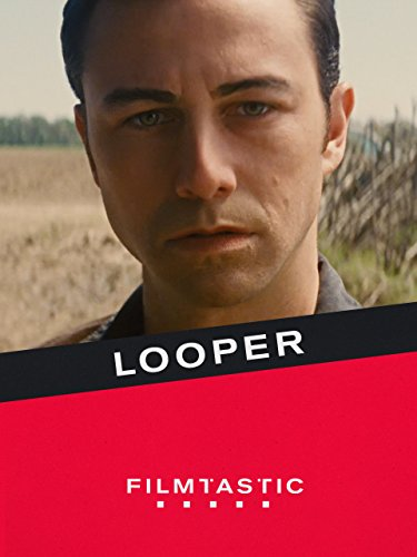 Filmtastic: Looper