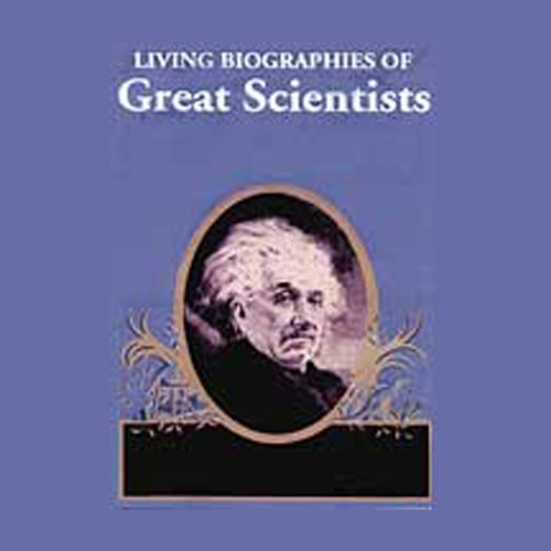 Living Biographies of Great Scientists audiobook cover art