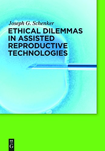 Ethical Dilemmas in Assisted Reproductive Technologies (English Edition)