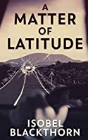 A Matter of Latitude (Canary Islands Mysteries)