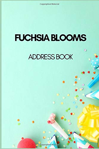 FUCHSIA BLOOMS ADDRESS BOOK: Classic Design   Birthdays & Address Book for Contacts, Addresses, Phone Numbers, Email, Alphabetical Organizer Journal Notebook (Address Books)