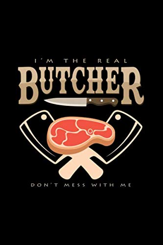I'm the real butcher don't mess with me: 6x9 Butcher | lined | ruled paper | notebook | notes