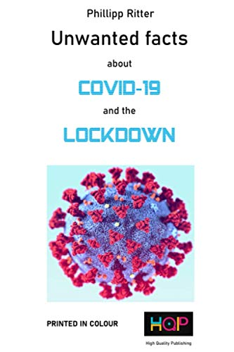 Unwanted facts about covid-19 and the lockdown: What the government and the media are hiding!