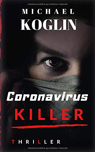 Coronavirus Killer: Thriller