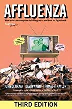 John de Graaf: Affluenza : How Overconsumption Is Killing Usaand How to Fight Back (Hardcover); 2014 Edition