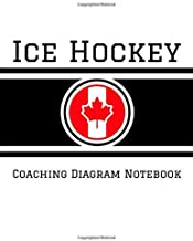 Ice Hockey Coaching Diagram Notebook: 100 Full Page Ice Hockey Diagrams for Drawing Up Plays, Creating Drills, and Scouting