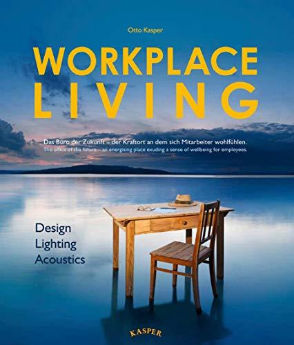 WORKPLACE LIVING: Design, Lighting, Acoustics (Deutsch/Englisch) Gebundene Ausgabe – 30. September 2020
