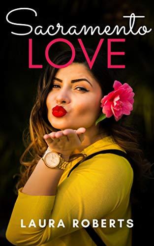 Book: Sacramento Love - Meet Cutes in the Capital City (Meet Cute Romance Book 1) by Laura Roberts