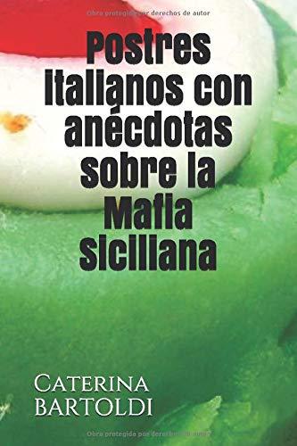 Postres italianos con anécdotas sobre la Mafia Siciliana